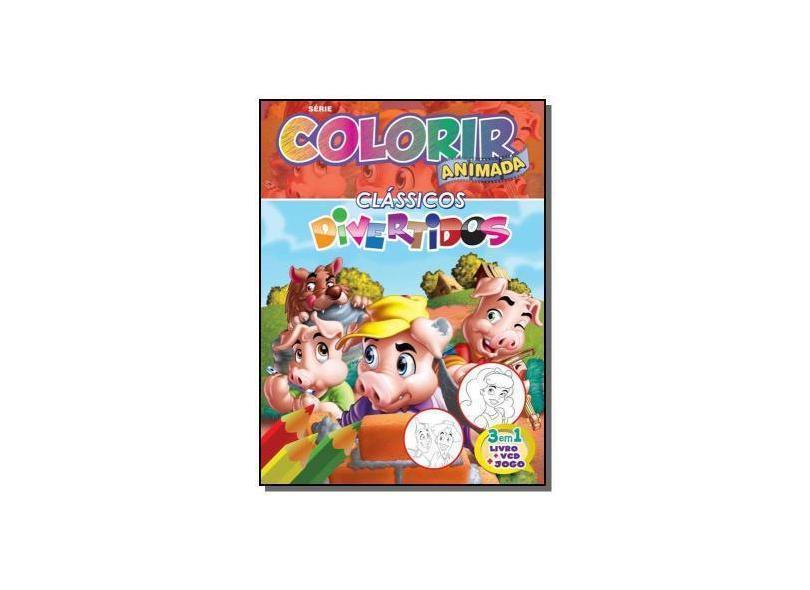Clássicos Divertidos - Série Colorir Animada - Eduardo Starke - 9788533925441