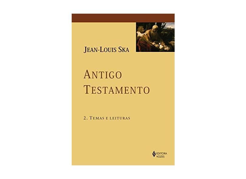 Antigo Testamento 2 - Temas E Leituras - Ska , Jean-louis - 9788532657510