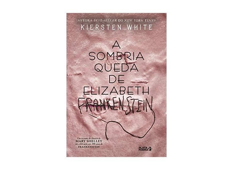 A Sombria Queda de Elizabeth Frankenstein - Kiersten White - 9788592783846