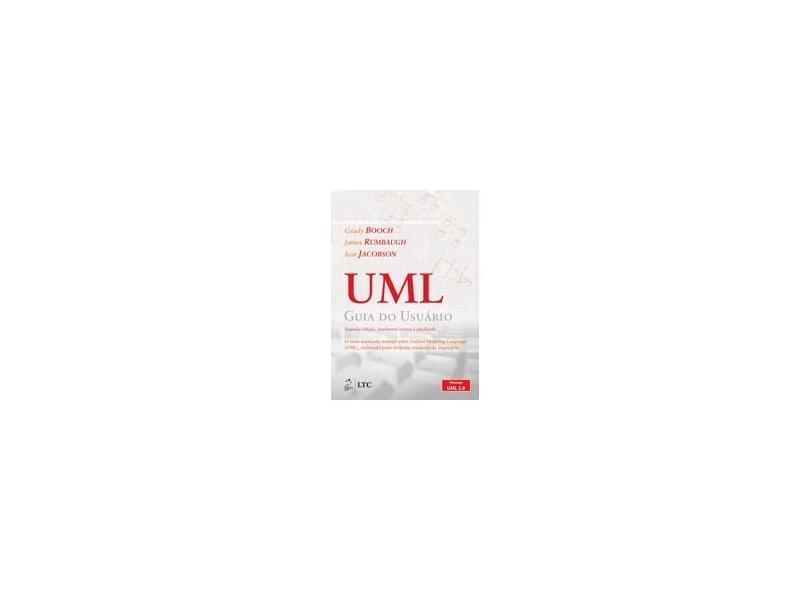 Uml - Guia do Usuário - Tradução da 2ª Edição - Booch, Grady; Jacobson, Ivar; Rumbaugh, James - 9788535217841