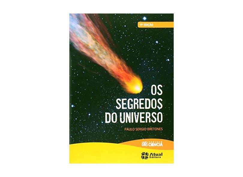 Os Segredos do Universo - Col. Projeto Ciência - 11ªed. 2014 - Bretones, Paulo Sergio - 9788535719345