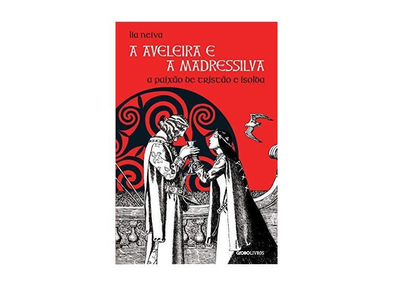 A Aveleira e a Madressilva. A Paixão de Tristão e Isolda - Capa Comum - 9788525057556