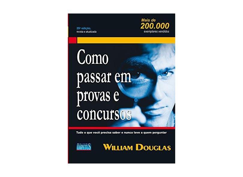 Como Passar Em Provas e Concursos - 29ª Ed. 2015 - Douglas, William - 9788576268505