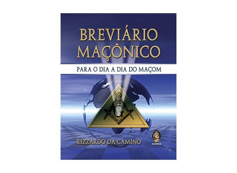Breviário Macônico para o Dia a Dia Maçom - Rizzardo Da Camino - 9788537002926