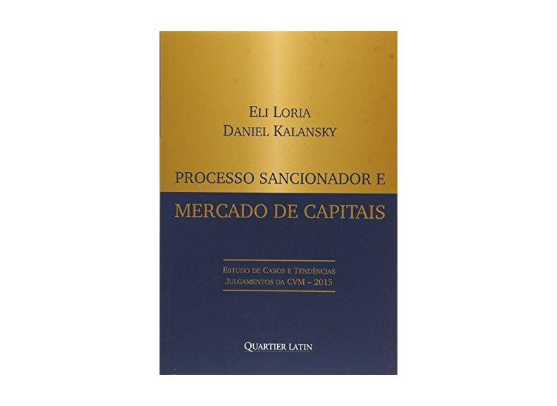 Processo Sancionador e Mercado de Capitais - Kalansky, Daniel; Loria, Eli - 9788576748243