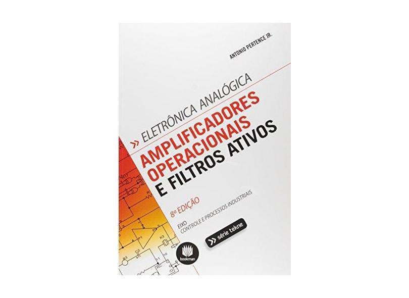Amplificadores Operacionais e Filtros Ativos - 8ª Ed. 2015 - Pertence Jr., Antonio - 9788582602768