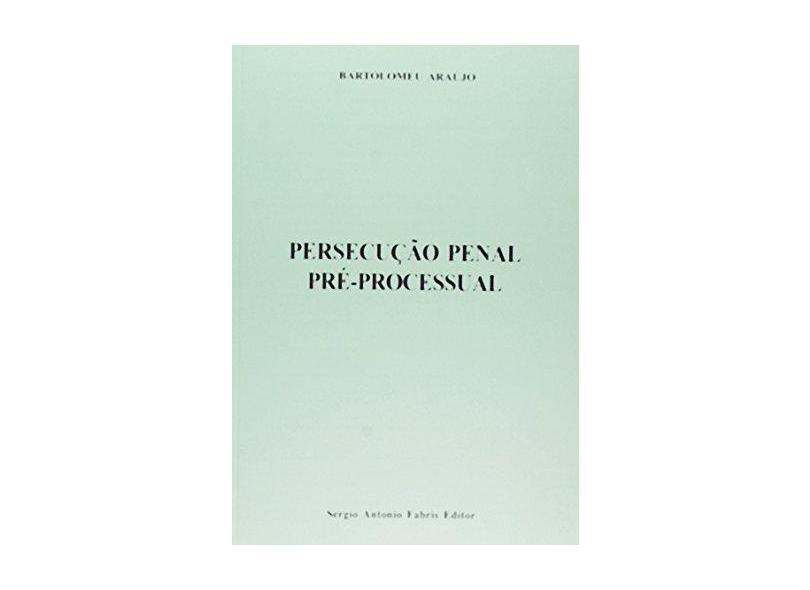 Persecução Penal Pré-processual - Marco César De Araujo - 9788575253083