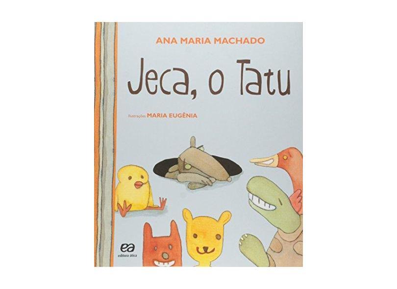 Jeca - O Tatu - Col. Barquinho de Papel - Machado, Ana Maria - 9788508157952