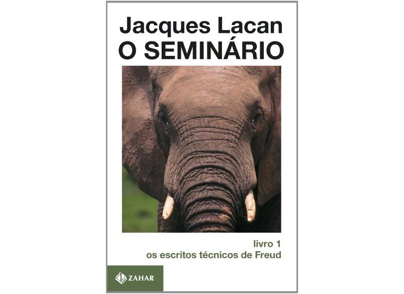 O Seminario Livro 1 - Os Escritos Tecnicos - Lacan, Jacques - 9788571103672