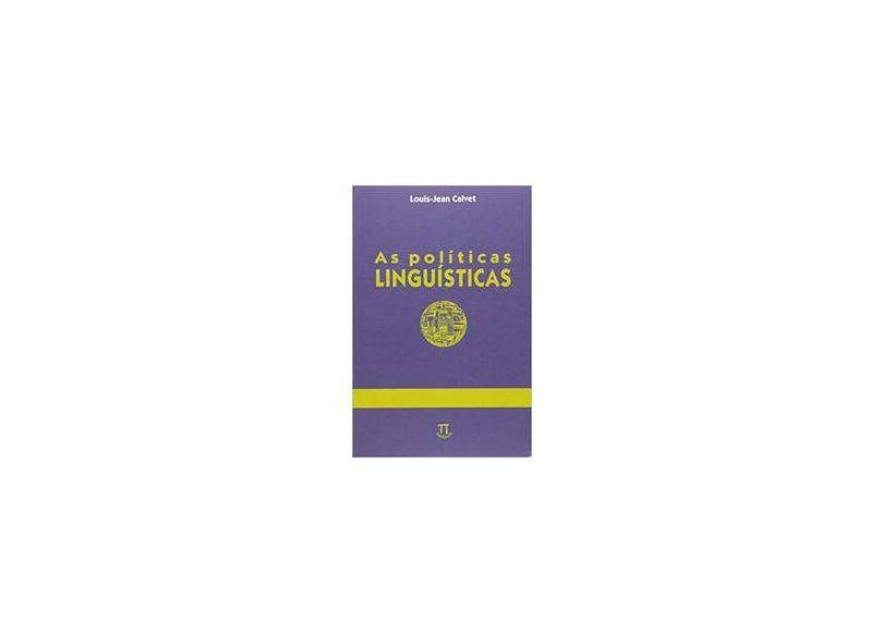 As Políticas Linguísticas - Louis-jean Calvet - 9788588456600