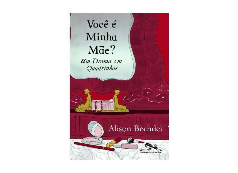 Você É Minha Mãe: Um Drama em Quadrinhos - Alison Bechdel - 9788535922783