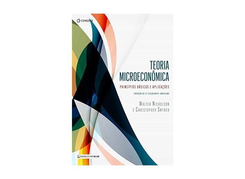 Teoria Microeconômica: Princípios Básicos E Aplicações - Walter Nicholson - 9788522127023