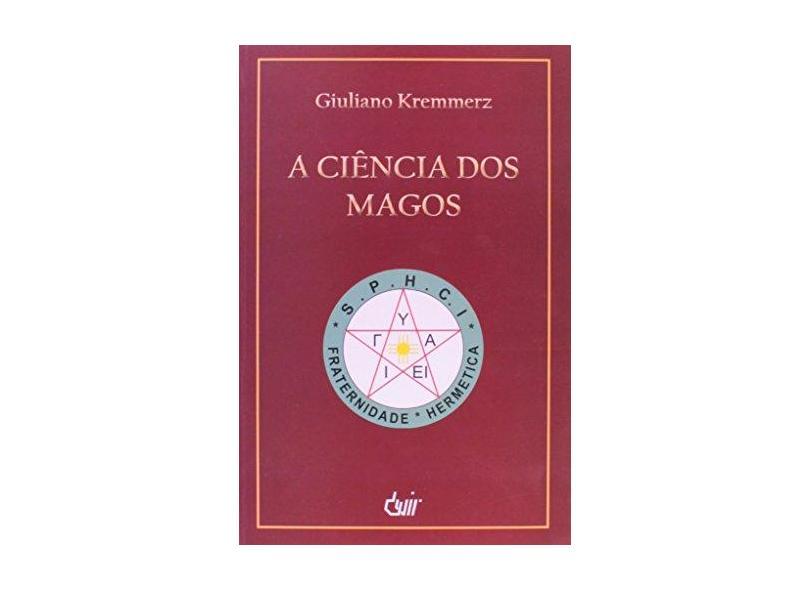 A Ciência dos Magos - Giuliano Kremmerz - 9788575325759
