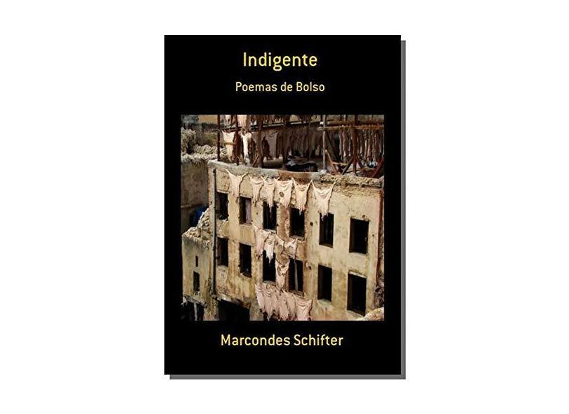 Indigente - Marcondes Schifter - 9788580456677