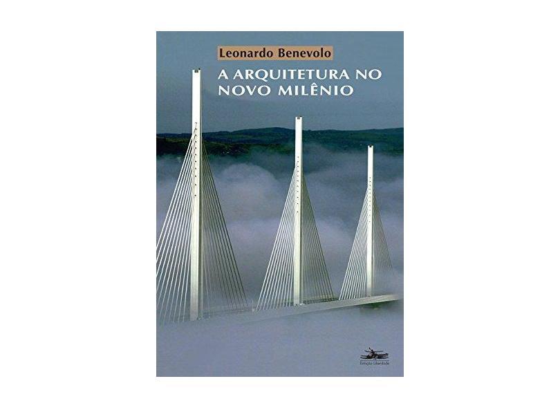 A Arquitetura no Novo Milênio - Benevolo, Leonardo - 9788574481319