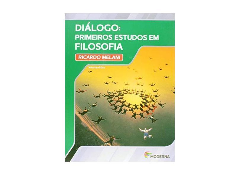 Diálogo Primeiros Estudos de Filosofia - Melani, Ricardo; Melani, Ricardo - 9788516085537