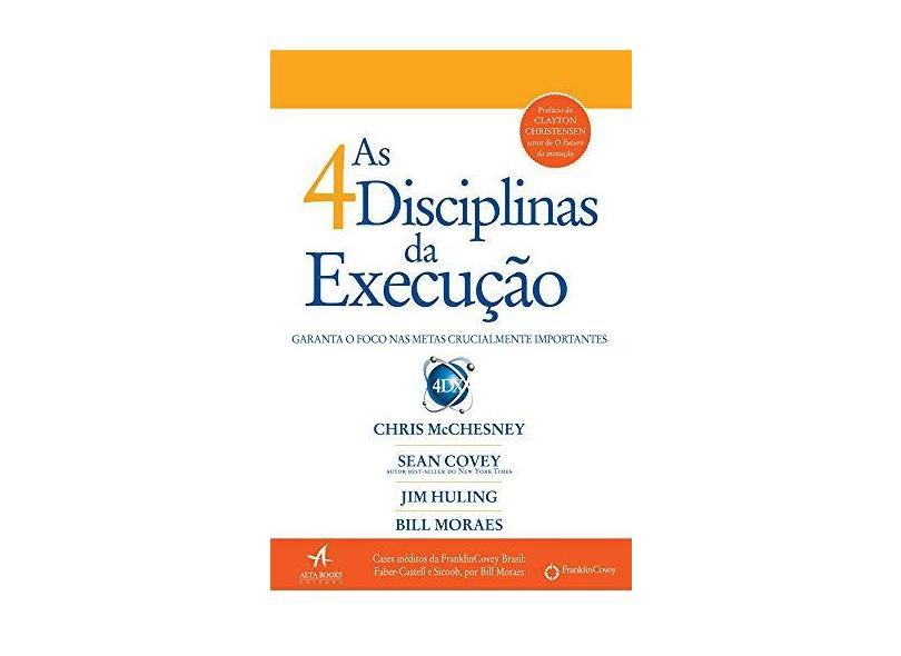 As 4 Disciplinas da Execução - Chris Mcchesney - 9788550801391
