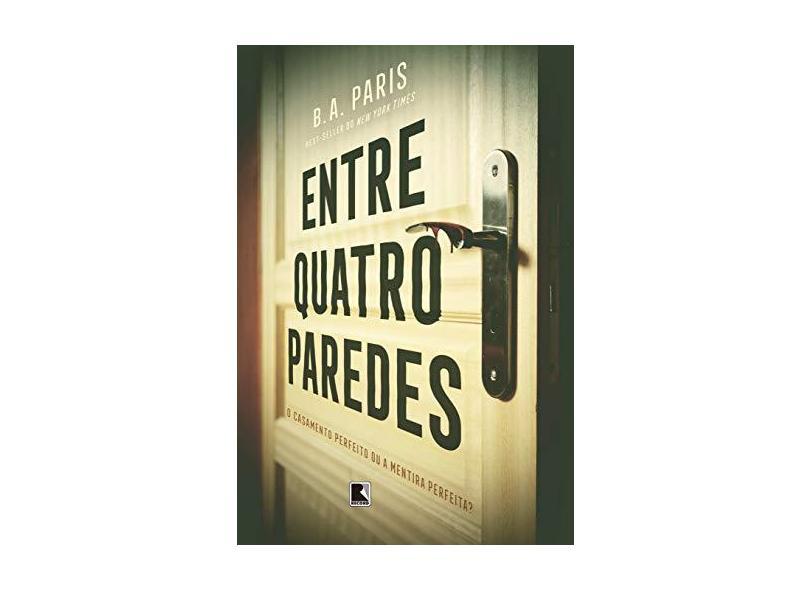 Entre Quatro Paredes - B. A. Paris - 9788501109606