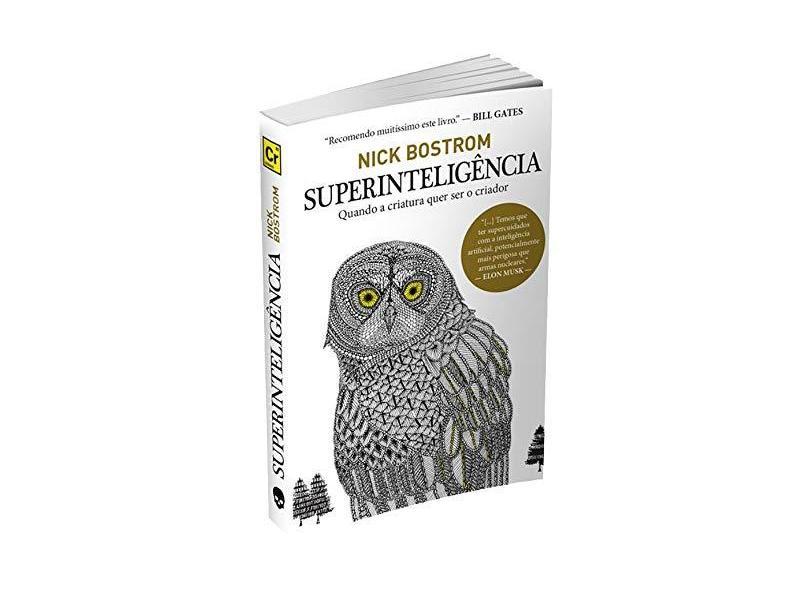 Superinteligência: Caminhos, Perigos, Estratégias - Nick Bostrom - 9788594540607