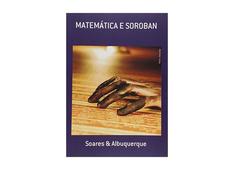 Matemática e Soroban - Soares Albuquerque - 9788592276829