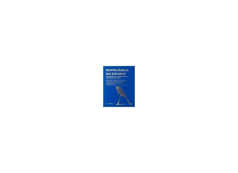 Biomecânica no Esporte - Performance do Desempenho e Prevenção de Lesão - Zatsiorsky, Vladimir M. - 9788527708869