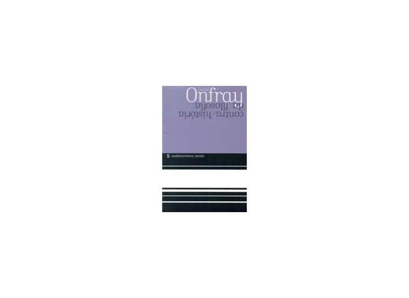 Contra História da Filosofia - Eudemonismo Social - Vol. 5 - Michel Onfray - 9788578276744