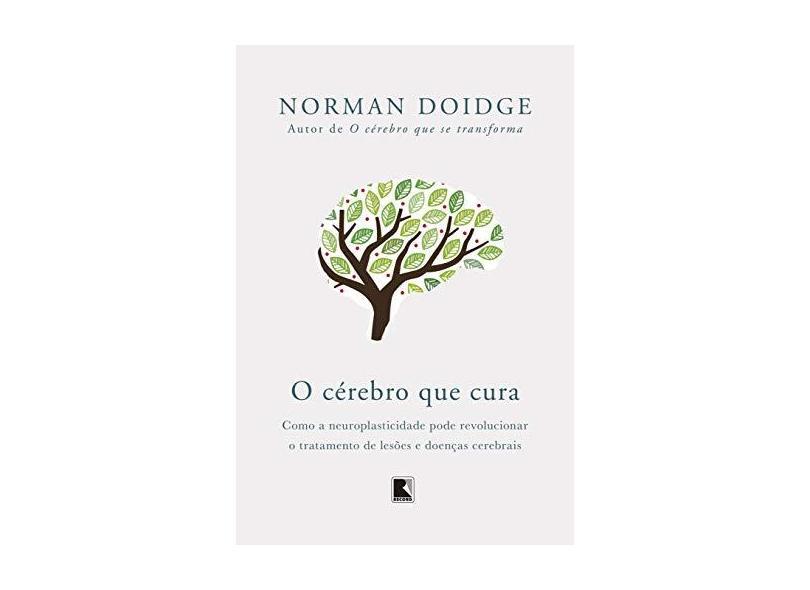 Cérebro que Cura, O - Norman Doidge - 9788501078810