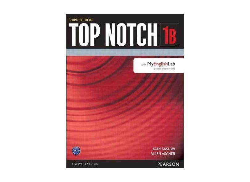 Top Notch 1 - Student's Book With My English Lab Split B - 3Rd Edition - Allen Ascher; Joan Saslow - 9780133928136
