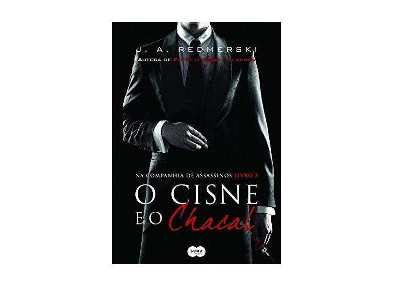O Cisne E O Chacal - J.A. Redmerski - 9788556510044