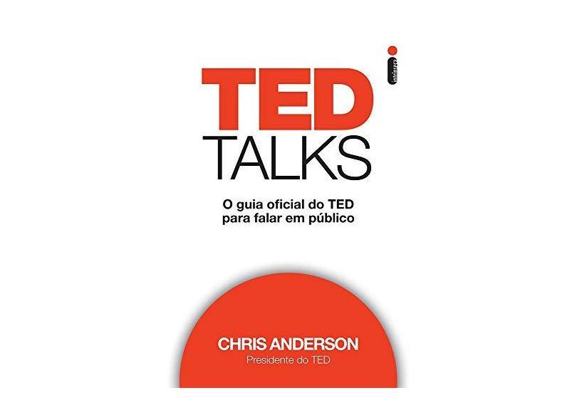 Ted Talks. O Guia Oficial do Ted Para Falar em Público - Chris Anderson - 9788580579352