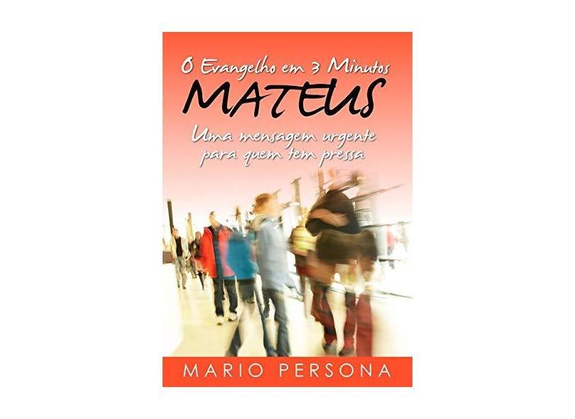 O Evangelho em 3 Minutos. Mateus - Mario Persona - 9788545518716