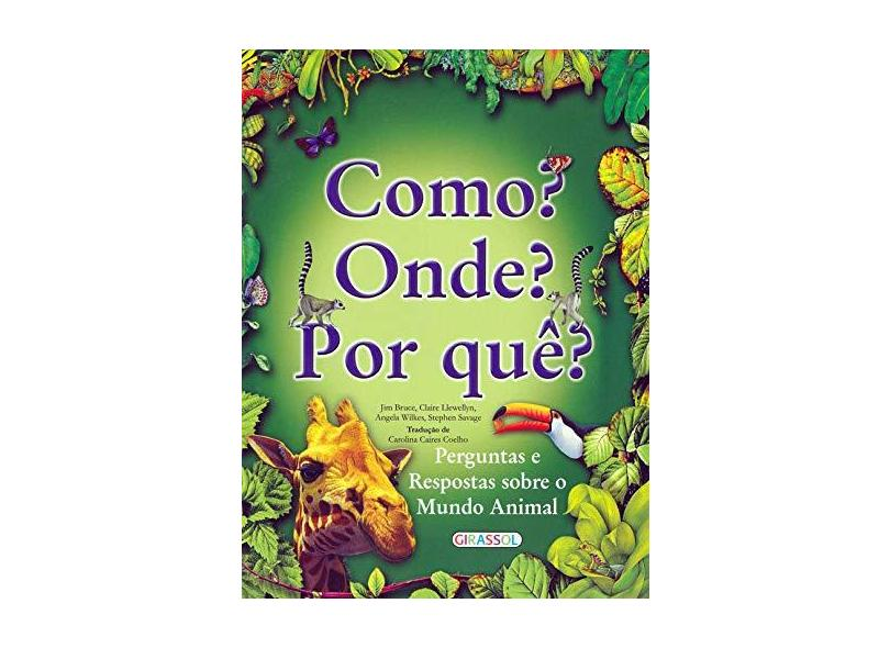 Como? Onde? Por Que? - Perguntas e Respostas Sobre o Mundo Animal - Coelho, Carolina Caires - 9788574886305