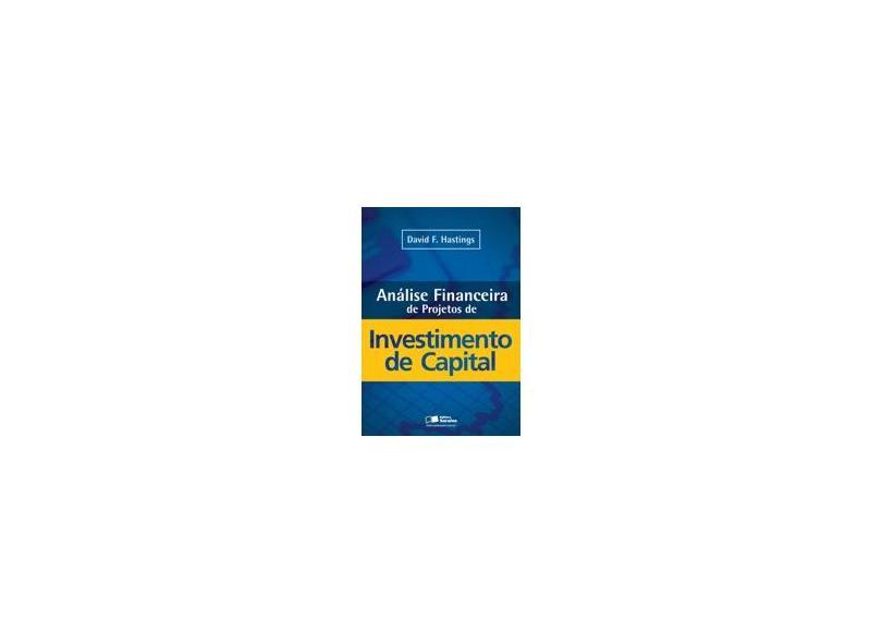 Análise Financeira De Projetos De Investimento De Capital - David F. Hastings - 9788502205499