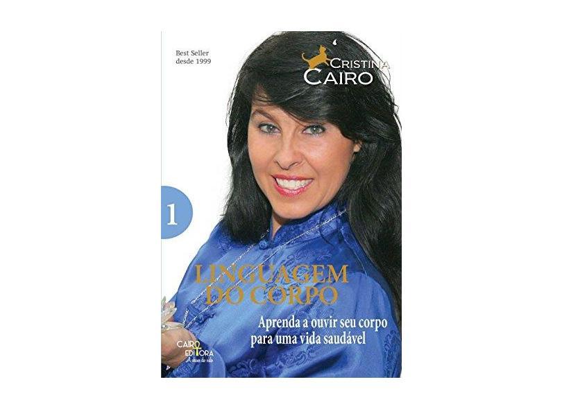 Linguagem do Corpo - Volume 1 - Cristina Cairo - 9788569381051