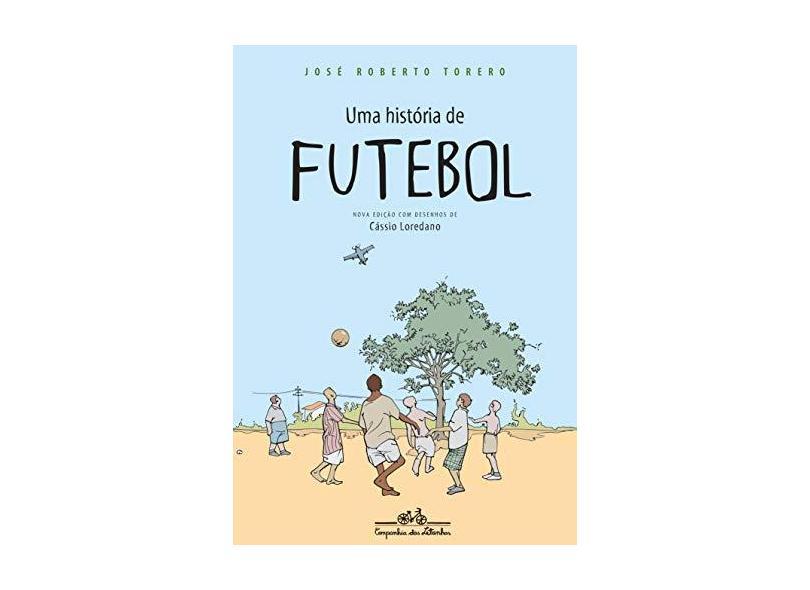 Uma História Do Futebol - Torero, José Roberto - 9788574067643