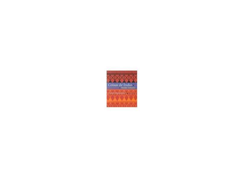 Coisas de Índio - Versão Infantil - Nova Ortografia - Munduruku, Daniel - 9788574164830