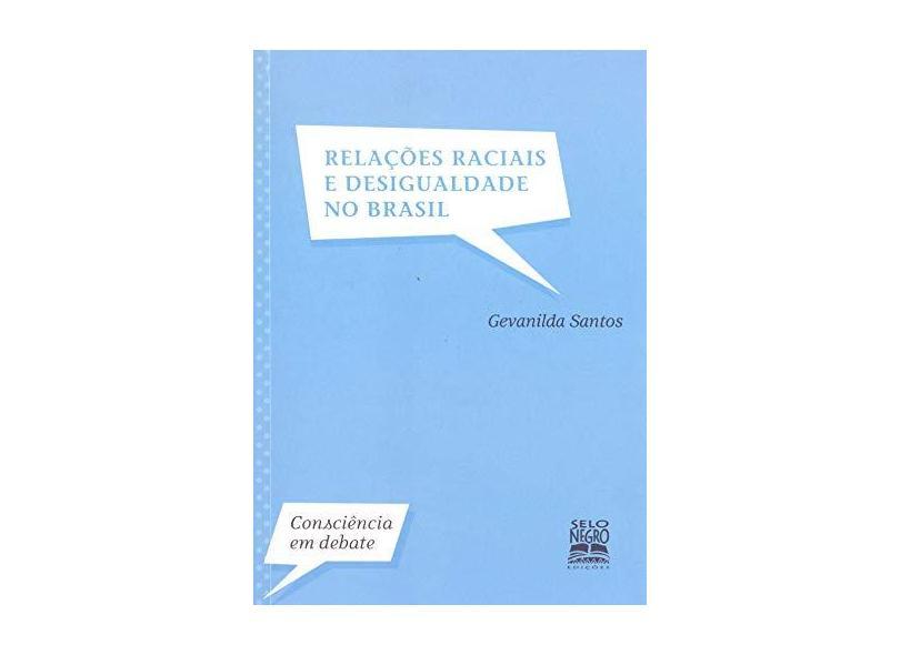 Relações Raciais e Desigualdade no Brasil - Col. Onsciência em Debate - Santos, Gevanilda Gomes - 9788587478382
