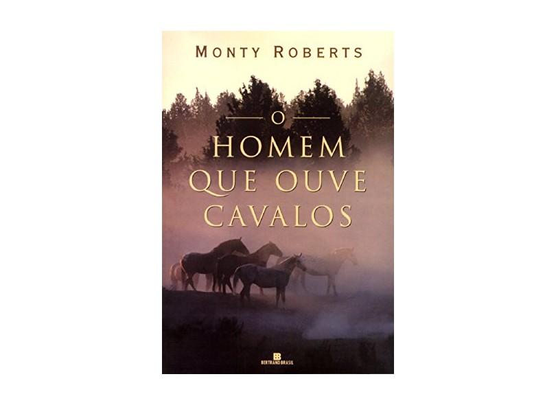 O Homem que Ouve Cavalos - Roberts, Monty - 9788528608014