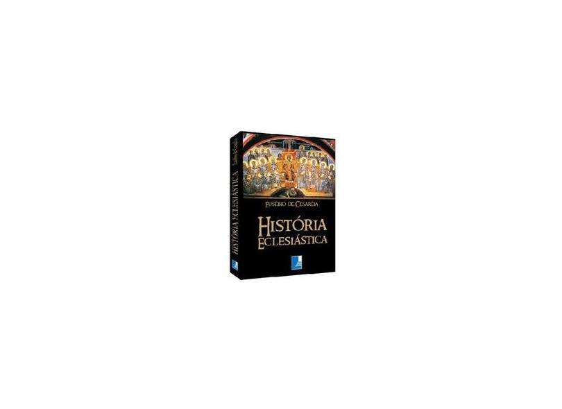 História Eclesiástica - Cesareia, Eusebio De - 9788586671043