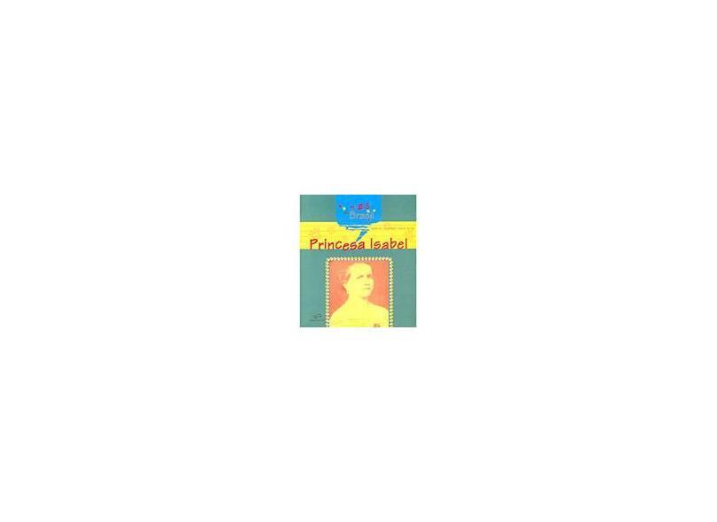 Princesa Isabel - Série Nomes do Brasil - Santa Rosa, Nereide Schilaro - 9788587306067