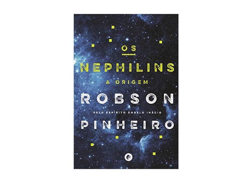 Os Nephilins - A Origem - Pinheiro, Robson - 9788599818343