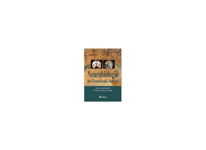 Neurobiologia Dos Transtornos Mentais - Brandao, Marcus Lira; Graeff, Frederico Guilherme - 9788538804826