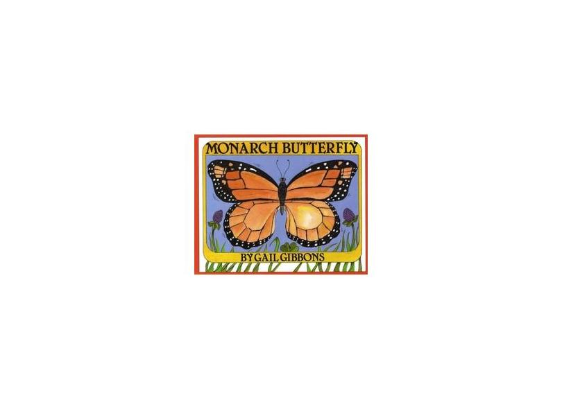 Monarch Butterfly - Gail Gibbons - 9780823409099