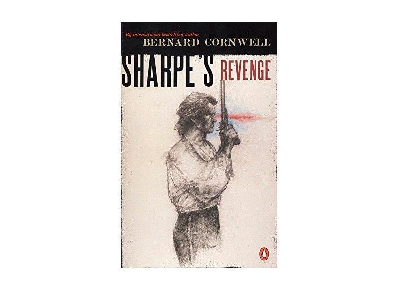 Sharpe's Revenge: Richard Sharpe and the Peace of 1814 - Bernard Cornwell - 9780140294385