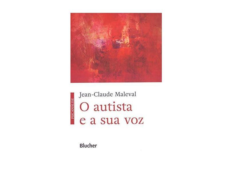 AUTISTA E A SUA VOZ, O - Maleval, Jean-claude - 9788521211624