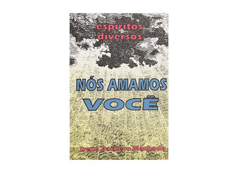 Nós Amamos Você - Irene Pacheco Machado - 9788586475108