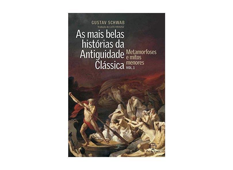 As Mais Belas Histórias da Antiguidade Clássica - Metamorfoses e Mitos Menores - Vol. 1 - Schwab,  Gustav - 9788577533237