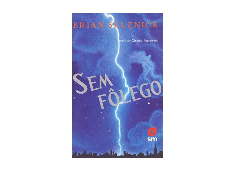 Sem Fôlego - Col. Romance e Saga - Selznick, Brian - 9788576758631