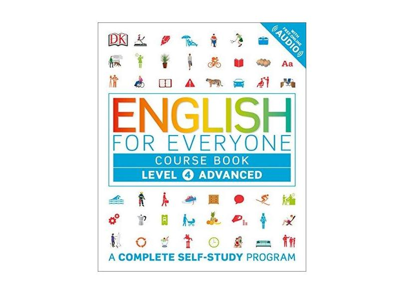 English for Everyone: Level 4: Advanced, Course Book: A Complete Self-Study Program - Dk - 9781465448354