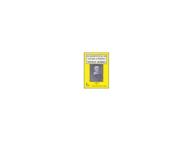 Os Elementos da Lei Natural e Política - Hobbes, Thomas - 9788527406918